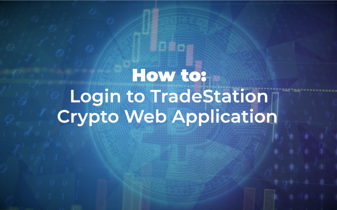 How to Log In to TradeStation Crypto