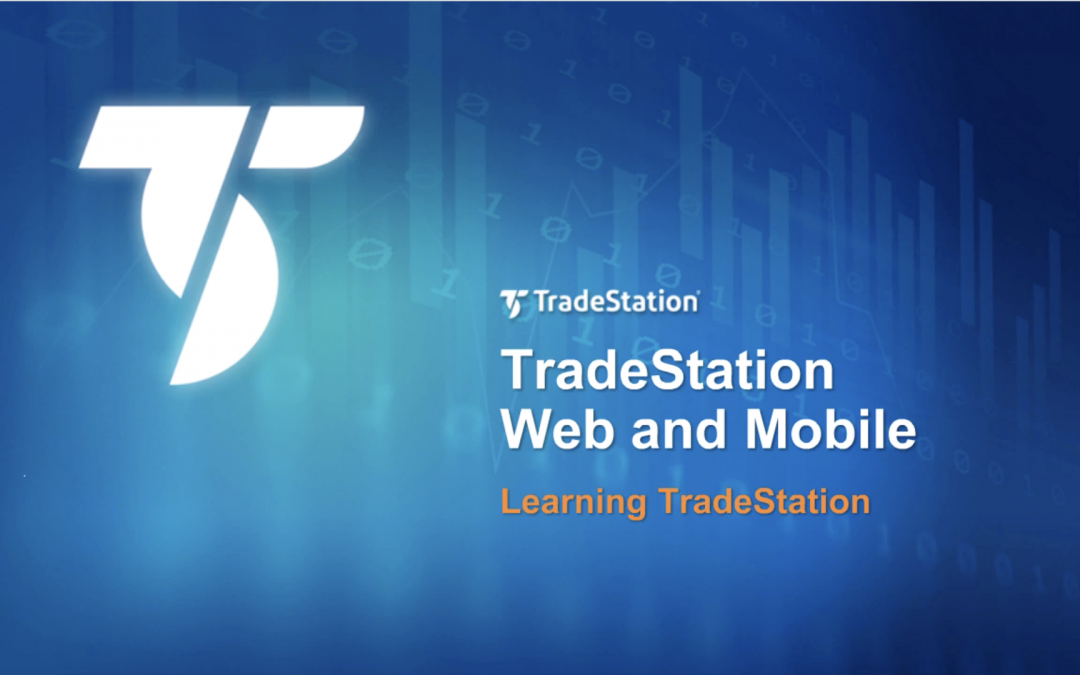 Learn to Use TradeStation Web Trading