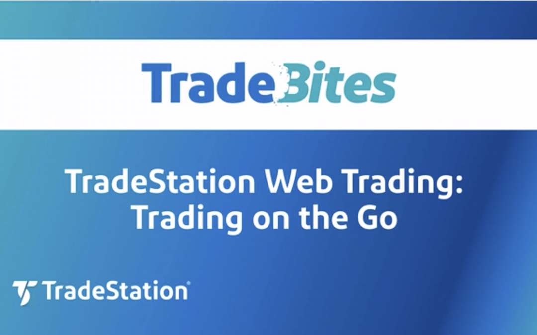Benefits of TradeStation Web Trading