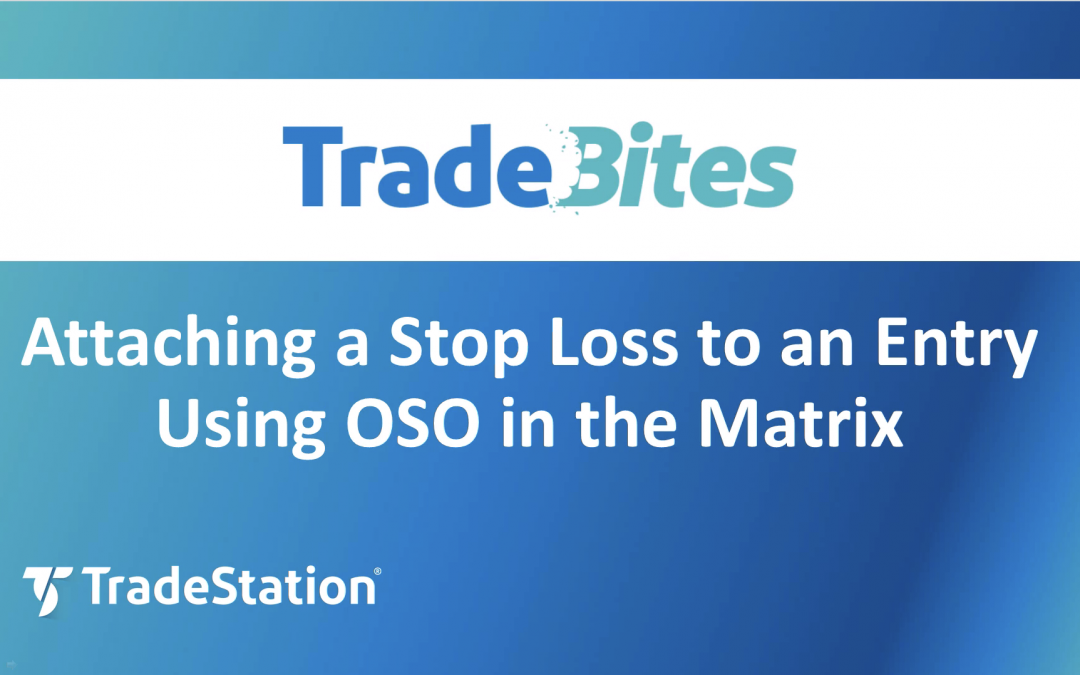 Order Entries with Stop Loss Using OSO in the Matrix