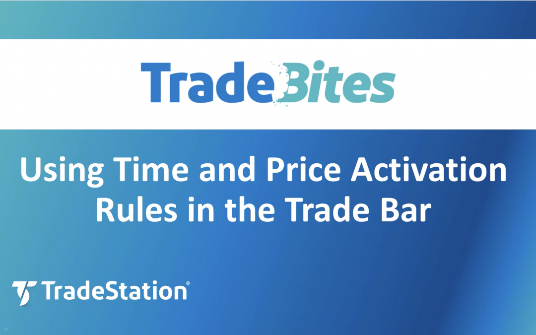 Time & Price Activation Rules in the Trade Bar