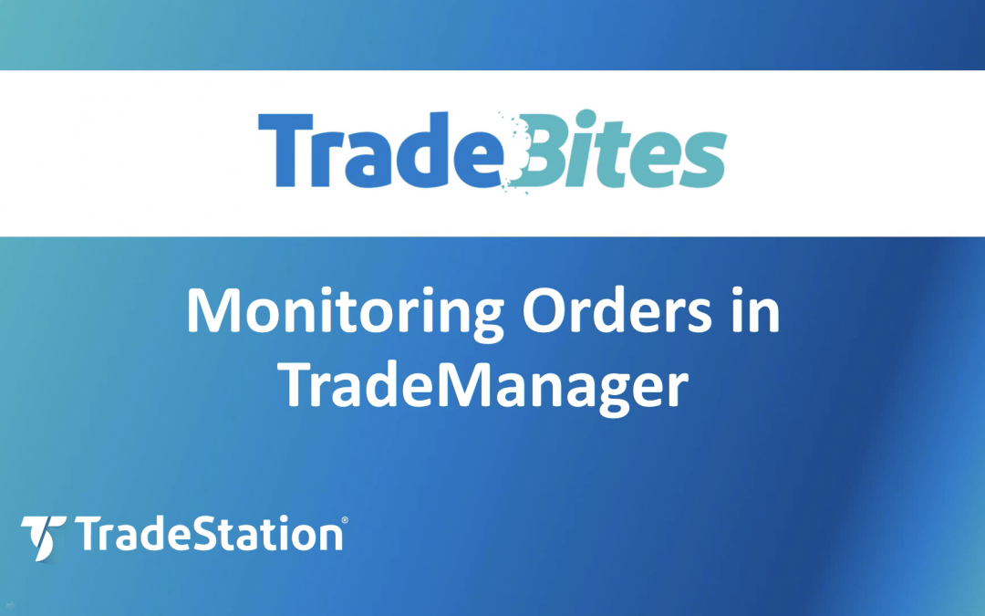 Monitoring Orders in TradeManager