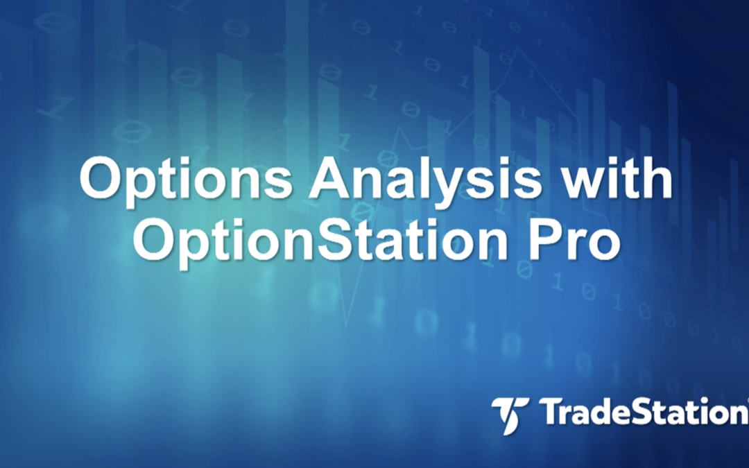 Options Analysis with OptionStation Pro