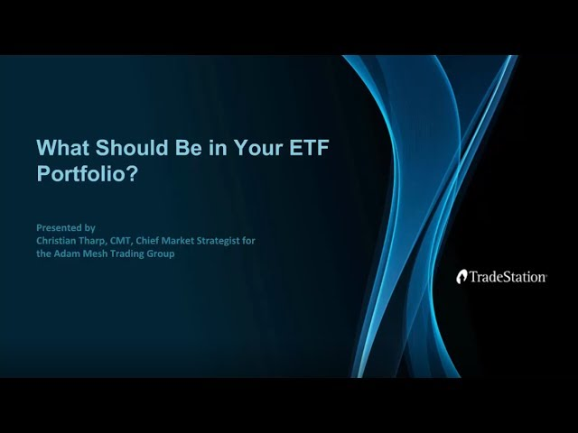 What Should Be in Your ETF Portfolio?