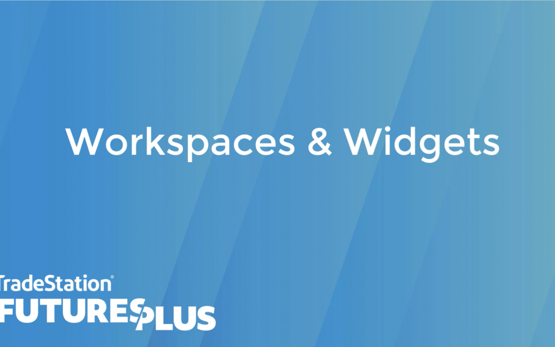 Workspaces and Widgets
