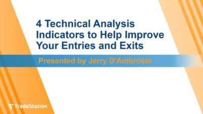 4 Technical Analysis Indicators to Help Improve Your Entries and Exits