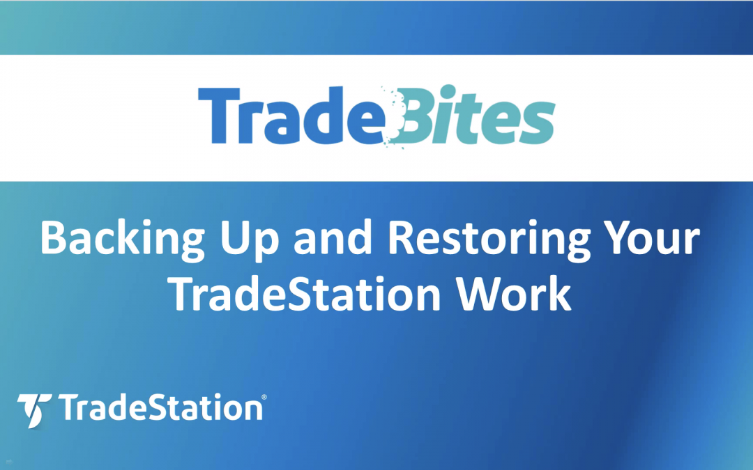 Backing Up and Restoring Your TradeStation Work