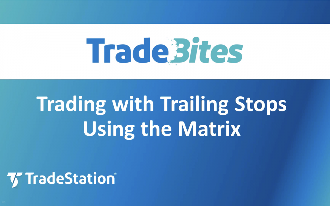 Trading with Trailing Stops Using the Matrix
