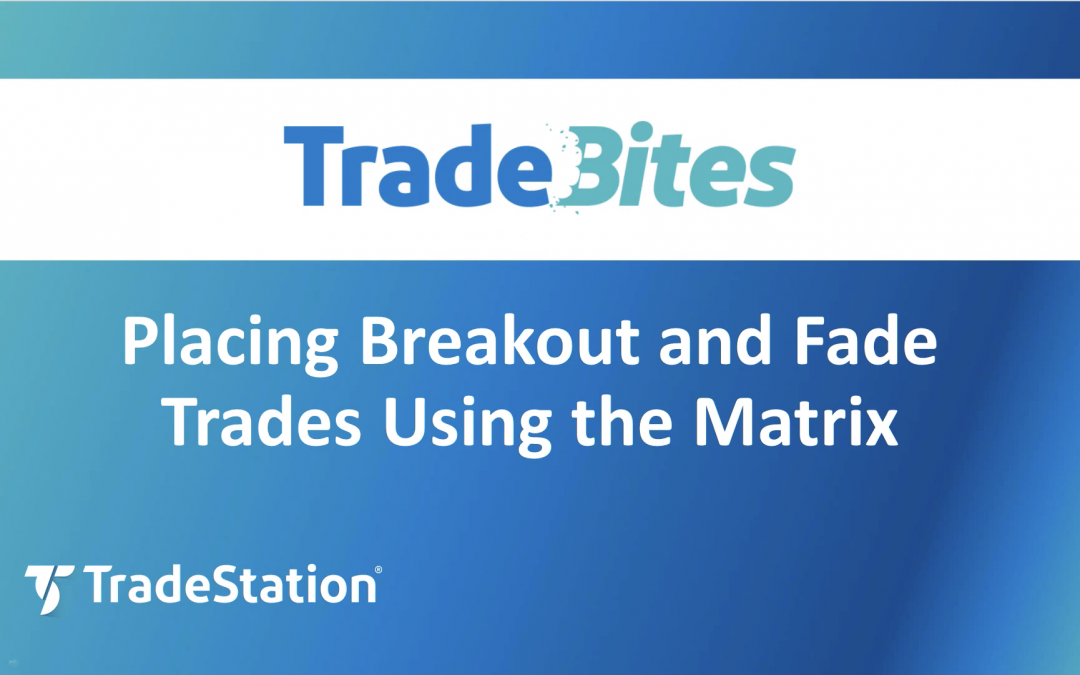 Breakout and Fade Trades in the Matrix