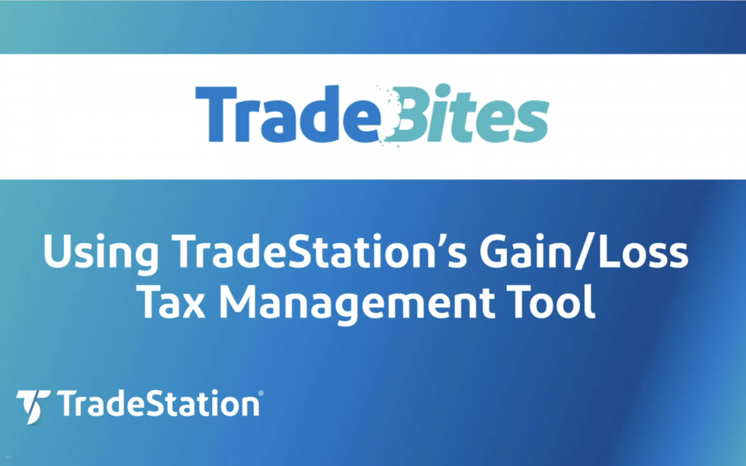 Using TradeStation's Gain Loss Management Tool
