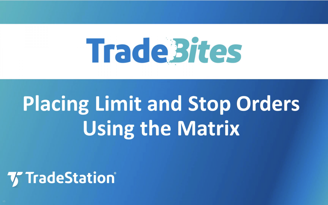Placing Limit and Stop Orders in the Matrix