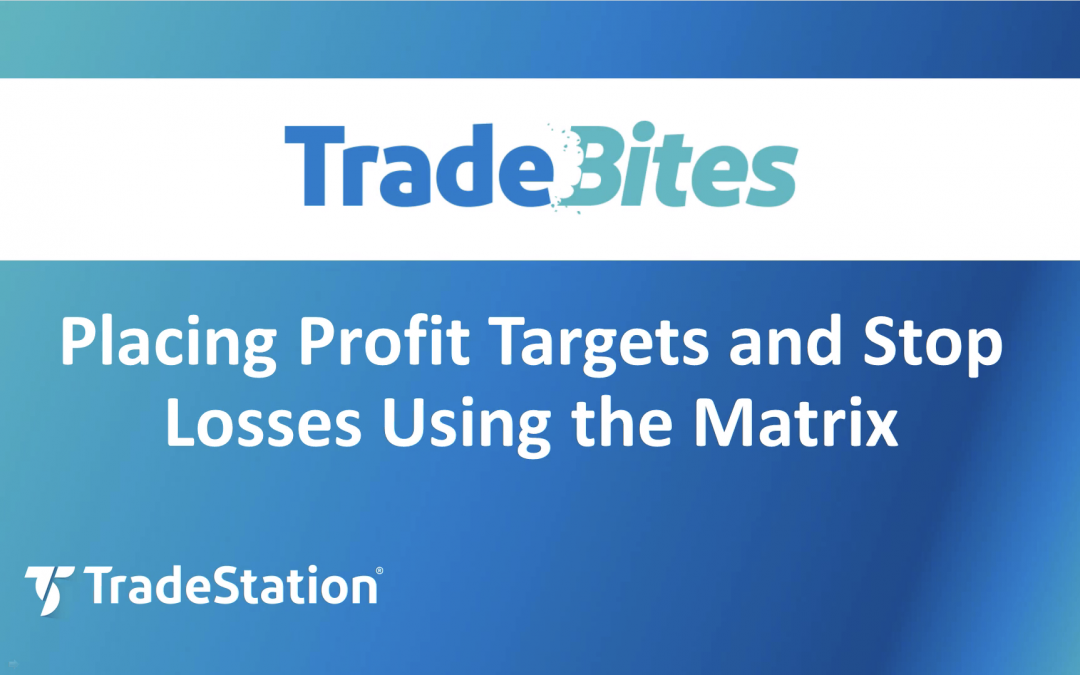 Placing Profit Targets and Stop Losses in the Matrix