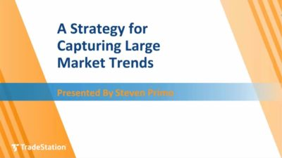 A Strategy for Capturing Large Market Trends