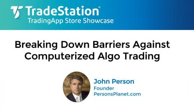 """Breaking Down Barriers Against Computerized Algo Trading"" with John Person"