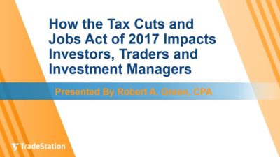 How the Tax Cuts and Jobs Act of 2017 Impacts Investors, Traders and Investment Managers