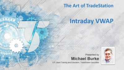 Art of TradeStation: Volume-Weighted Average Price