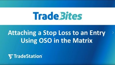 Attaching a Stop Loss to an Entry Using OSO in the Matrix