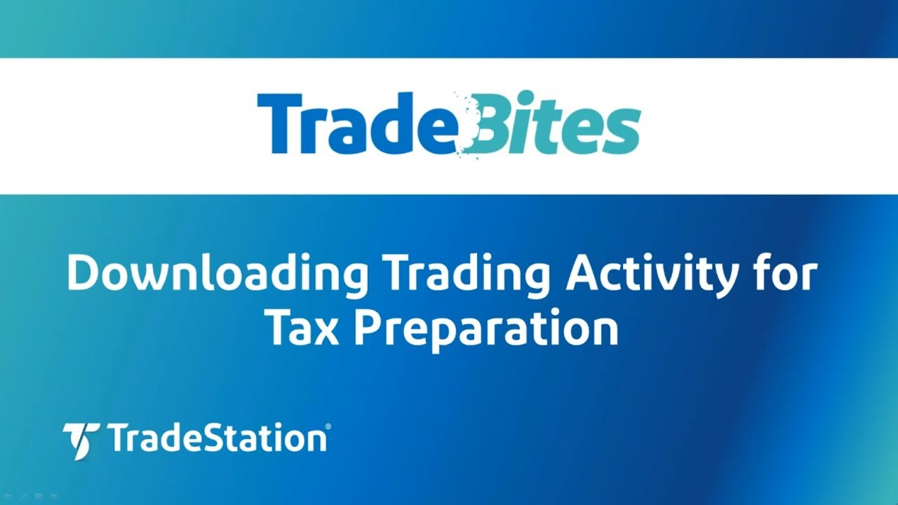 Downloading trading activity for tax preparation tradestation 1betcityfo Image collections
