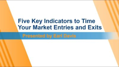 """Five Key Indicators to Time Your Market Entries and Exits"" with Earl Davis"
