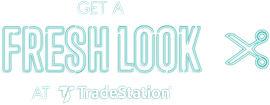 Get a Fresh Look at TradeStation