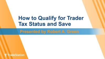 """How to Qualify for Trader Tax Status and Save"" with Robert A. Green"