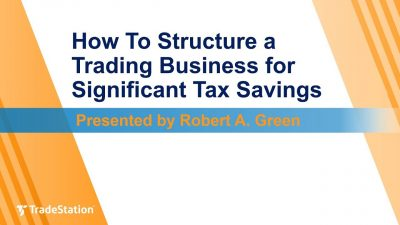 How To Structure A Trading Business For Significant Tax Savings