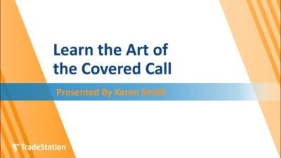 Learn The Art Of The Covered Call