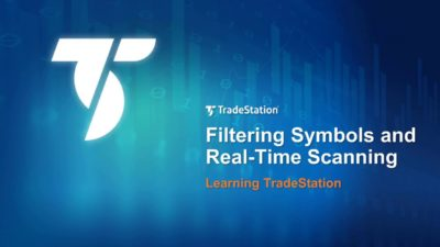 Learning TradeStation - Filtering Symbols and Real Time Scanning