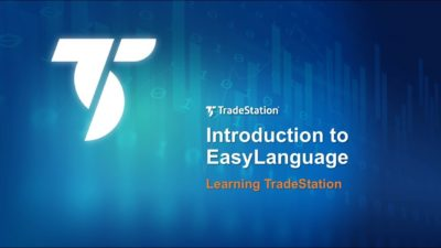 Learning TradeStation - Introduction to EasyLanguage