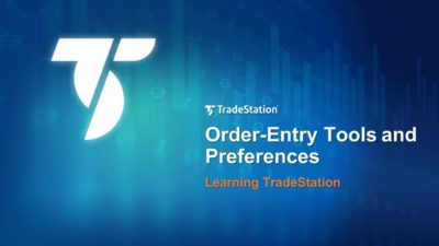 Learning TradeStation - Order Entry Tools and Preferences
