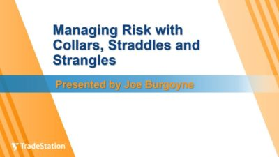 Managing Risk With Collars, Straddles and Strangles
