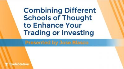 Combining Different Schools of Thought to Enhance Your Trading or Investing