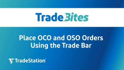 Place OCO and OSO Orders on the Trade Bar