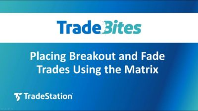 Placing Breakout and Fade Trades Using the Matrix