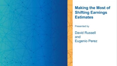 """Making the Most of Shifting Earnings Estimates"" with David Russell and Eugenio Perez"