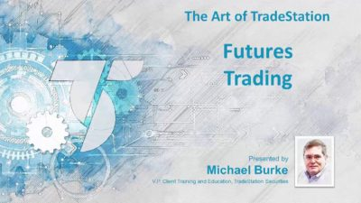 The Art of TradeStation: Futures Trading