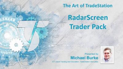 The Art of TradeStation: RadarScreen® Trader Pack