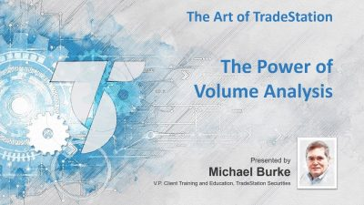 The Art of TradeStation: The Power of Volume Analysis