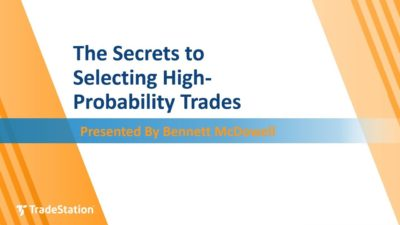 The Secret to Selecting High-Probability Trades