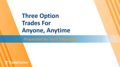 Three Options Trades for Anyone, Anytime