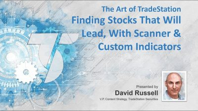 The Art of TradeStation: Momentum Scans and Signals For Trend Following with David Russell