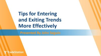 Tips for Entering and Exiting Trends More Effectively