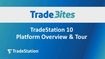 TradeStation 10 Platform Overview and Tour