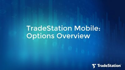 TradeStation Mobile Demo: Supercharge Your Options Trading