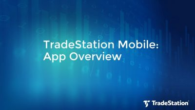 TradeStation Mobile Demo: Time to Level up Your Trading