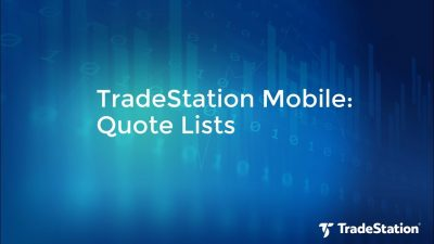 TradeStation Mobile: Quote Lists