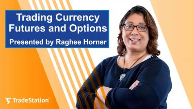 Trading Currency Futures and Options with Raghee Horner