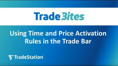 Using Time and Price Activation Rules in the Trade Bar